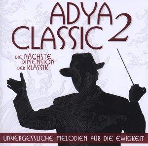 Classic 2 - Die nächste Dimension der Klassik - Adya