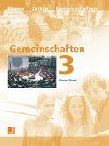 Gemeinschaften 3. Neuausgabe. Unser Staat. Baden-Württember, Bayern, Hessen, Niedersachsen, Nordrhein-Westfalen, Rheinland-Pfalz, SN
