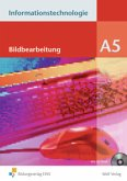 Bildbearbeitung, m. CD-ROM / Informationstechnologie, Ausgabe Realschule Bayern Modul A.5