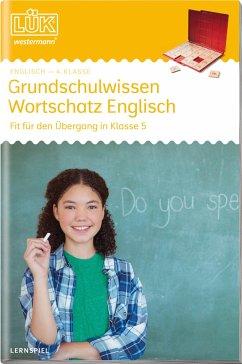 LÜK. Grundschulwissen Englisch - Für den Übergang in Klasse 5 - Jebautzke, Kirstin