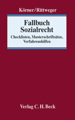 Fallbuch Sozialrecht - Körner, Anne; Rittweger, Stephan