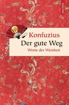 Der gute Weg. Worte der Weisheit - Konfuzius