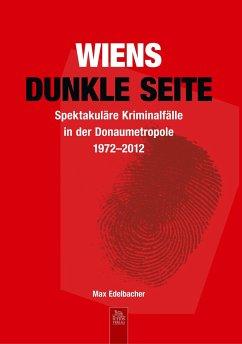 Wiens dunkle Seite - Edelbacher, Maximilian