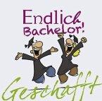 Geschafft! Endlich Bachelor!