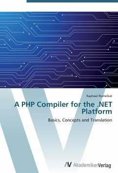 9783639407976 - Romeikat, Raphael: A PHP Compiler for the .NET Platform: Basics, Concepts and Translation - Libro