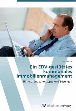 9783639407891 - Nintzel, Bo: Ein EDV-gestütztes kommunales Immobilienmanagement: Hintergründe, Konzepte und Lösungen - كتاب