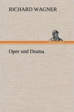 Oper und Drama - Wagner, Richard