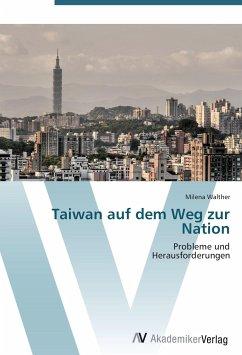 9783639407945 - Milena Walther: Taiwan auf dem Weg zur Nation - Book