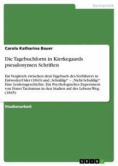 Die Tagebuchform in Kierkegaards pseudonymen Schriften