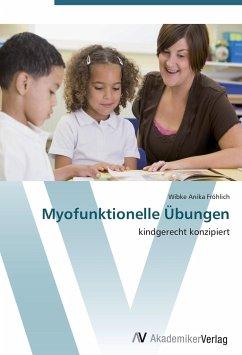9783639408577 - Fröhlich, Wibke Anika: Myofunktionelle Übungen - Buch