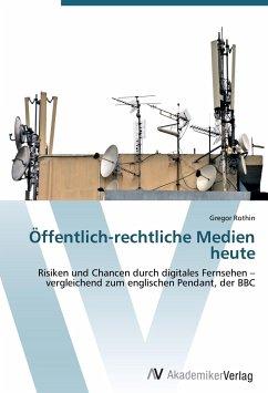 9783639408669 - Rothin, Gregor: Öffentlich-rechtliche Medien heute - Buch