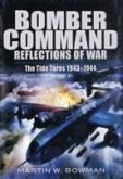 Bomber Command: Reflections of (War Vol 4 ): The Tide Turns 1943 -1944