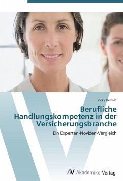 9783639407938 - Hermet, Vicky: Berufliche Handlungskompetenz in der Versicherungsbranche: Ein Experten-Novizen-Vergleich - Book