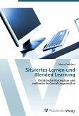 Situiertes Lernen und Blended Learning