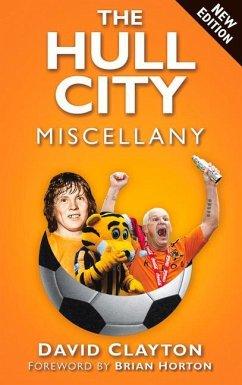 The Hull City Miscellany - Clayton, David