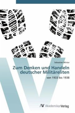 9783639406986 - Winter, Sebastian: Zum Denken und Handeln deutscher Militäreliten: von 1933 bis 1938 - Buch