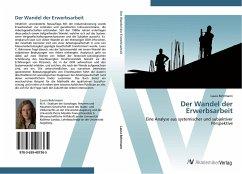 9783639407365 - Behrmann, Laura: Der Wandel der Erwerbsarbeit - Libro