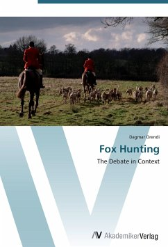 9783639407853 - Orendi, Dagmar: Fox Hunting: The Debate in Context - Livre