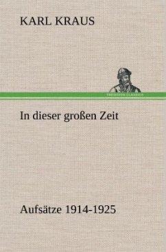 In dieser großen Zeit - Aufsätze 1914-1925