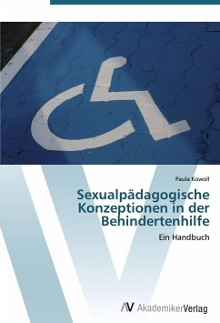 9783639407990 - Paula Kowoll: ***ualpädagogische Konzeptionen in der Behindertenhilfe: Ein Handbuch - کتاب