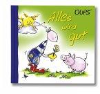 Oups Minibuch - Alles wird gut