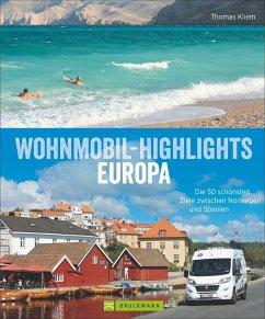 Wohnmobil-Highlights in Europa - Kliem, Thomas
