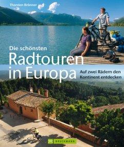 Die schönsten Radtouren in Europa - Brönner, Thorsten