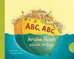 Abc, Abc, Arche Noah sticht in See (Pappbilderbuchausgabe) - Krüss, James
