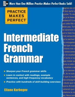 Practice Makes Perfect: Intermediate French Grammar - Kurbegov, Eliane
