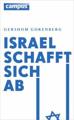 Israel schafft sich ab