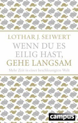 Wenn du es eilig hast, gehe langsam (Sonderausgabe) - Seiwert, Lothar J.