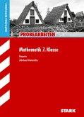 Probearbeiten Hauptschule / Mittelschule / Mathematik 7. Klasse Bayern