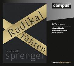 Radikal Führen, 2 Audio-CDs - Sprenger, Reinhard K.