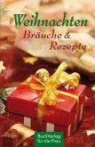 Weihnachten. Bräuche & Rezepte