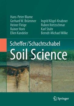 Scheffer/Schachtschabel Soil Science - Blume, Hans-Peter; Brümmer, Gerhard W.; Fleige, Heiner; Horn, Rainer; Kandeler, Ellen; Kretzschmar, Ruben; Kögel-Knabner, Ingrid; Stahr, Karl; Wilke, B. -Michael