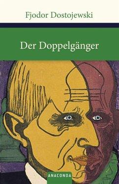 Der Doppelgänger - Dostojewskij, Fjodor M.