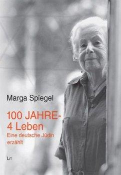100 Jahre - 4 Leben - Spiegel, Marga