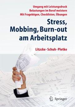 Stress, Mobbing und Burn-out am Arbeitsplatz - Litzcke, Sven M.; Schuh, Horst; Pletke, Matthias