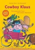 Das pupsende Pony und andere Abenteuer / Cowboy Klaus Sammelband