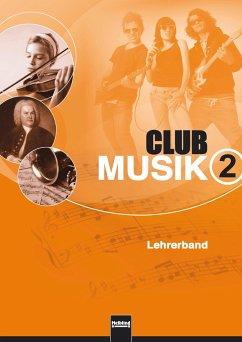 Club Musik 2. Lehrerband - Wanker, Gerhard; Gritsch, Bernhard; Schausberger, Maria
