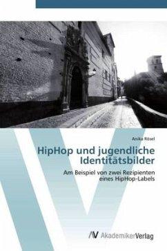 9783639409833 - Rösel, Anika: HipHop und jugendliche Identitätsbilder - Buch