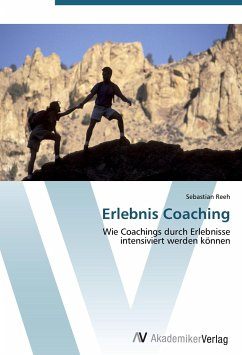 9783639408850 - Reeh, Sebastian: Erlebnis Coaching: Wie Coachings durch Erlebnisse intensiviert werden können - Buch