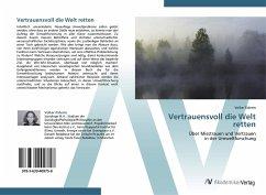 9783639409758 - Eidems, Volker: Vertrauensvoll die Welt retten - Buch