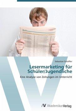 9783639409864 - Schäffler, Sebastian: Lesermarketing für Schüler/Jugendliche - Buch