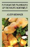 Psychoactive Mushrooms of the Pacific Northwest