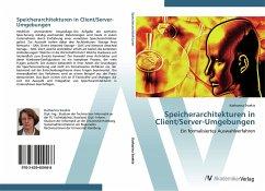 9783639409468 - Swekis, Katharina: Speicherarchitekturen in Client/Server-Umgebungen: Ein formalisiertes Auswahlverfahren - Buch
