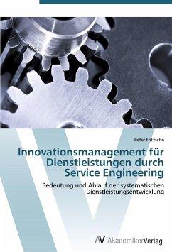 Innovationsmanagement für Dienstleistungen durch Service Engineering - Fritzsche, Peter