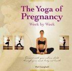 The Yoga of Pregnancy: Connect with Your Unborn Child Through the Mind, Body and Breath