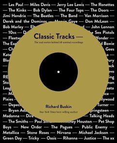 Classic Tracks: The Real Stories Behind 75 Timeless Hits