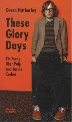 These Glory Days - Hatherley, Owen
